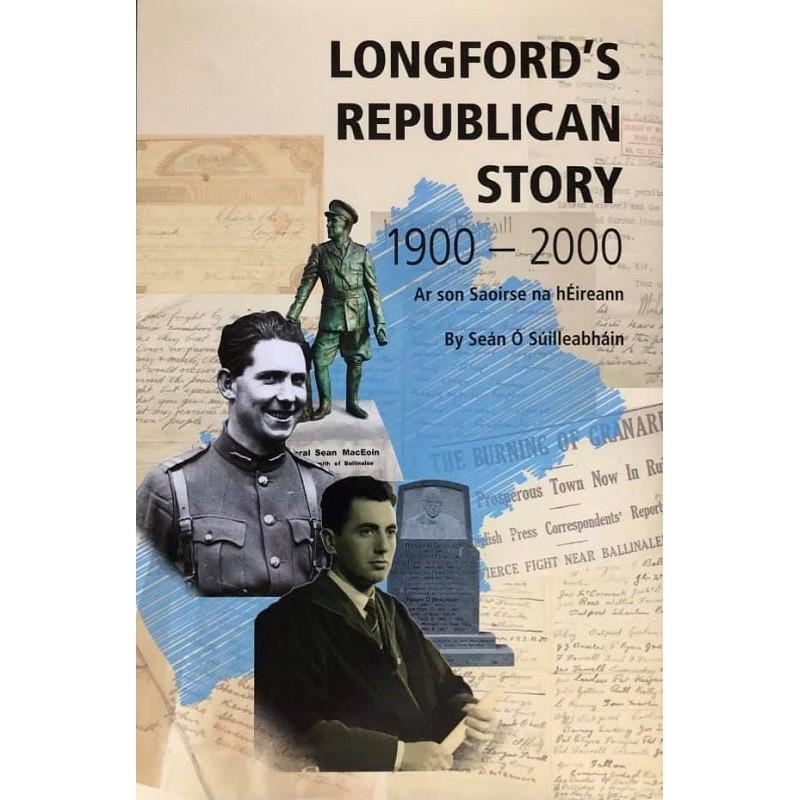 Longford -  Republican Story 1900 - 2000