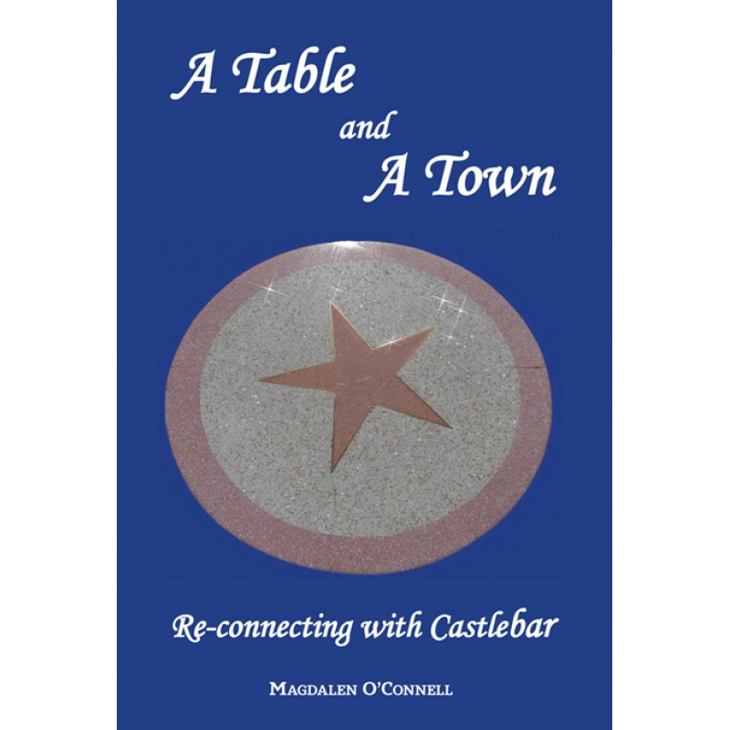 A Table and a Town - Re Connecting with Castlebar