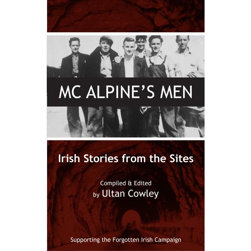 Mc Alpine's Men - Irish Stories from the Sites