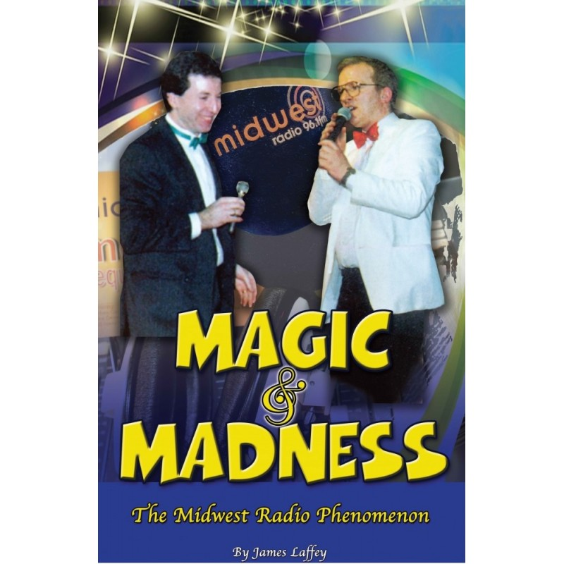 Magic and Madness - The Midwest Radio Phenomenon
