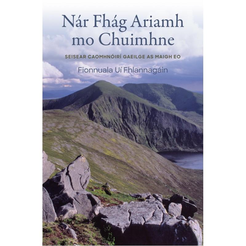 Nár fhág ariamh mo chuimhne: Seisear caomhnóirí Gaeilge as Maigh Eo