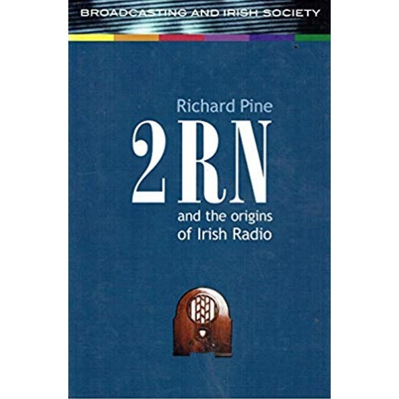 2rn and the Origins of Irish Radio