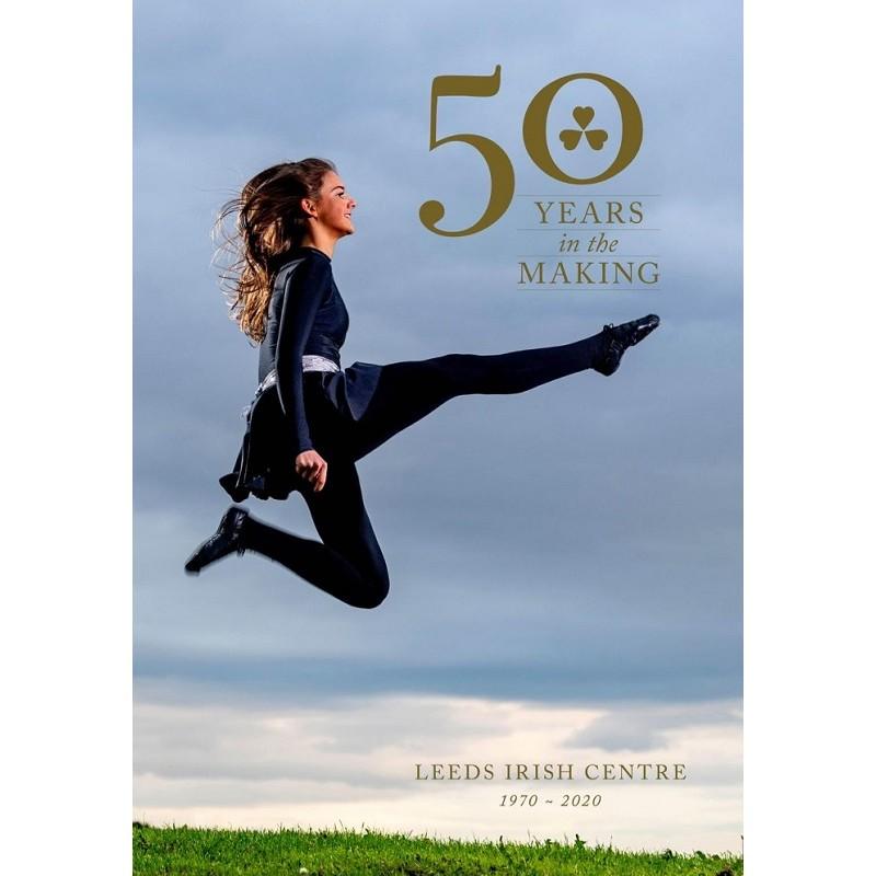 50 Years In The Making - Leeds Irish Centre 1970 -2020 (Hardback)