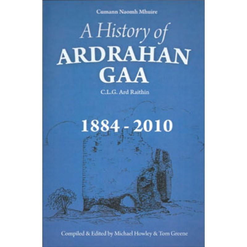 A History of Ardrahan GAA (C.L.G. Ard Raithin) 1884-2010