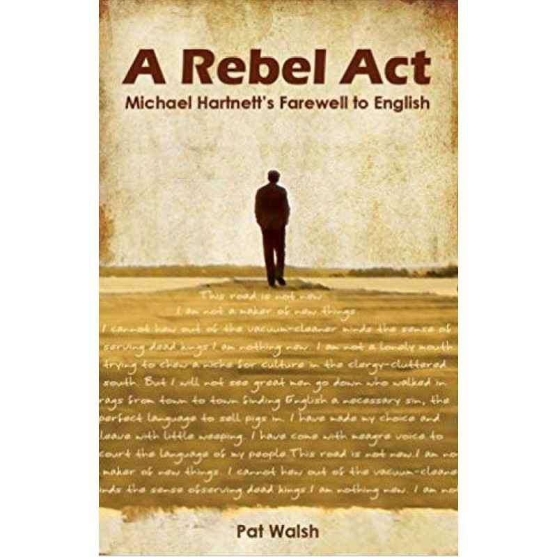 A Rebel Act - Michael Harnetts Farewell to English