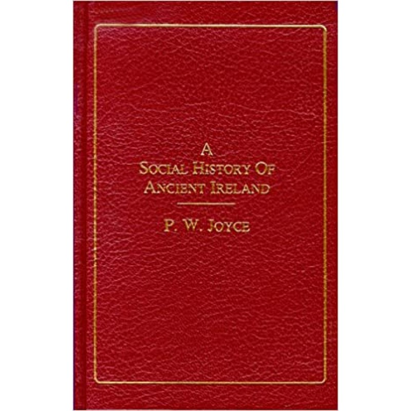 A Social History of Ancient Ireland (2 Volume Set).