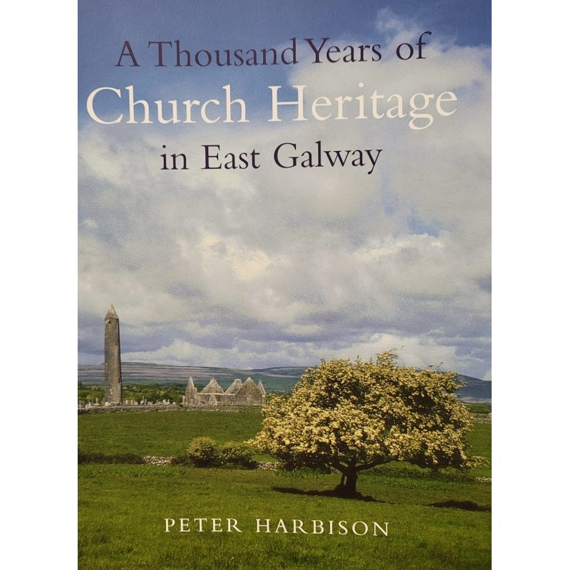 A Thousand Years of Church Heritage in East Galway