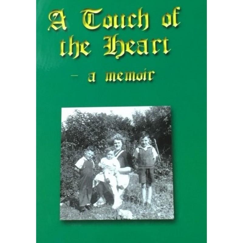 A Touch of the Heart - A Memoir
