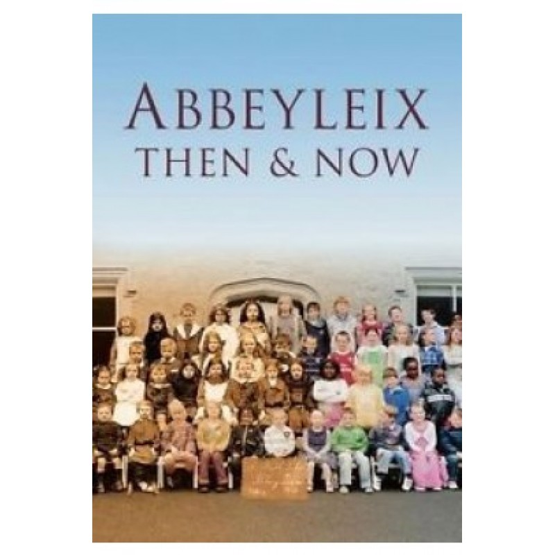 Abbeyleix Then and Now