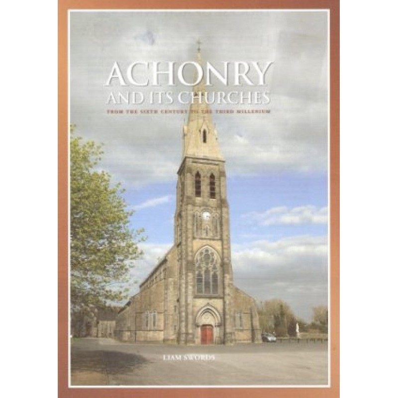 Achonry and Its Churches - From the Sixth Century to the Third Millenium