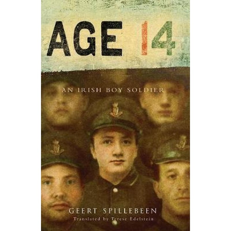 Age 14: An Irish Boy Soldier