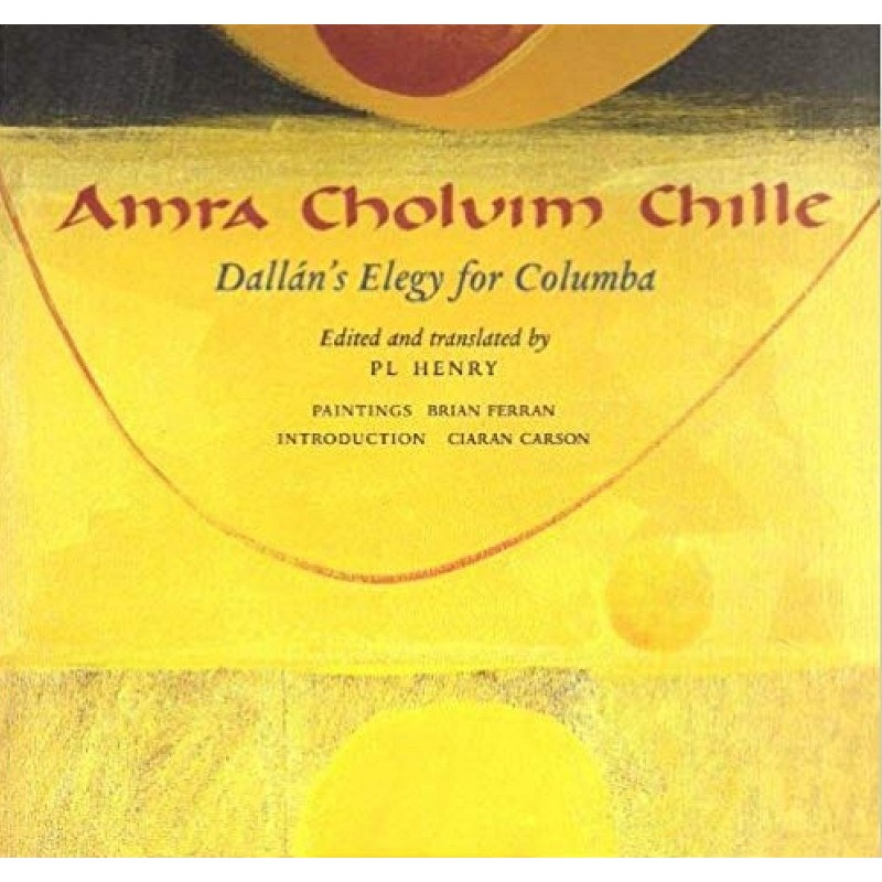 Amra Choluim Chille, Dallán's Elegy for Columba