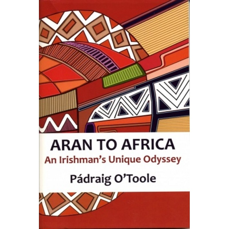 Aran to Africa - An Irishman's Unique Odyssey