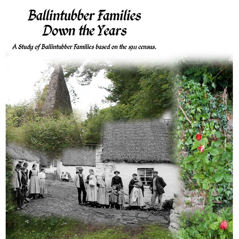 Ballintubber Families Down the Years - A Study of Ballintubber Families based on the 1911 Census