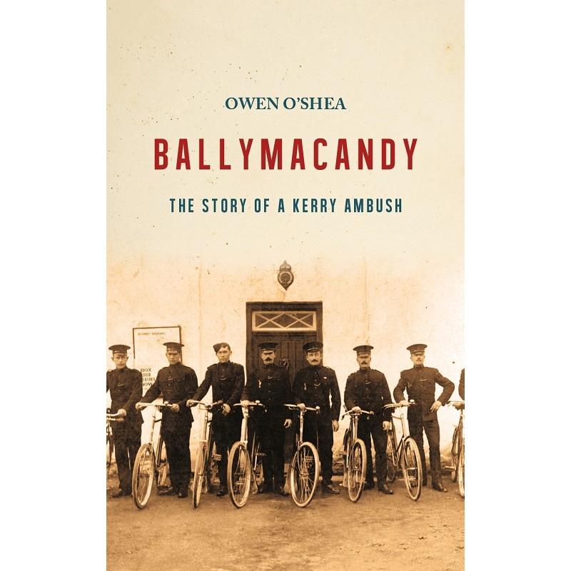 Ballymacandy: The Story of a Kerry Ambush
