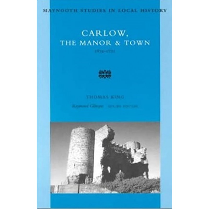 Carlow, The Manor & Town 1647-1721