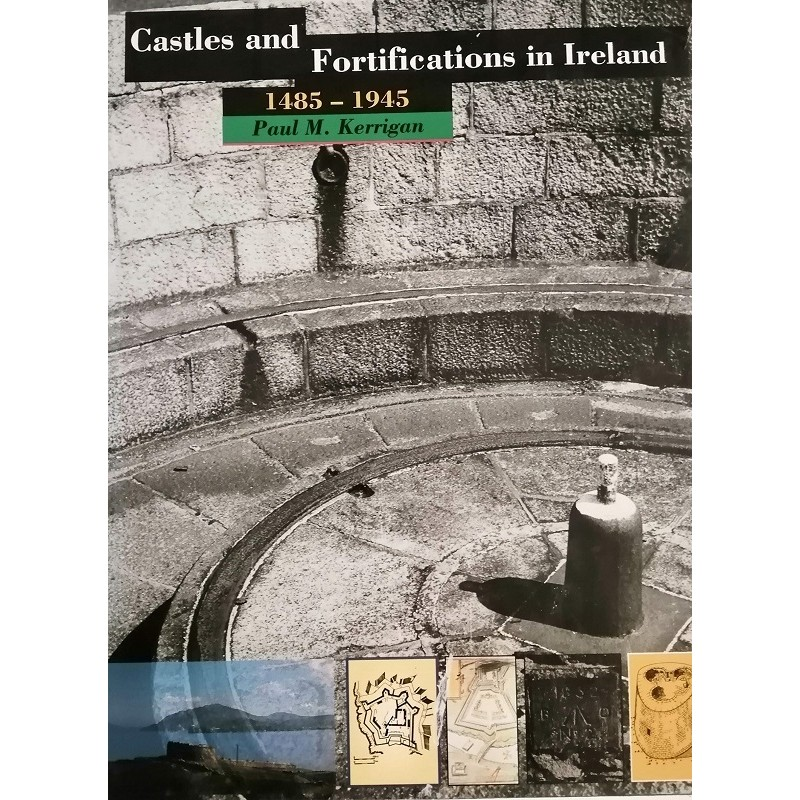 Castles & Fortifications in Ireland 1485-1945