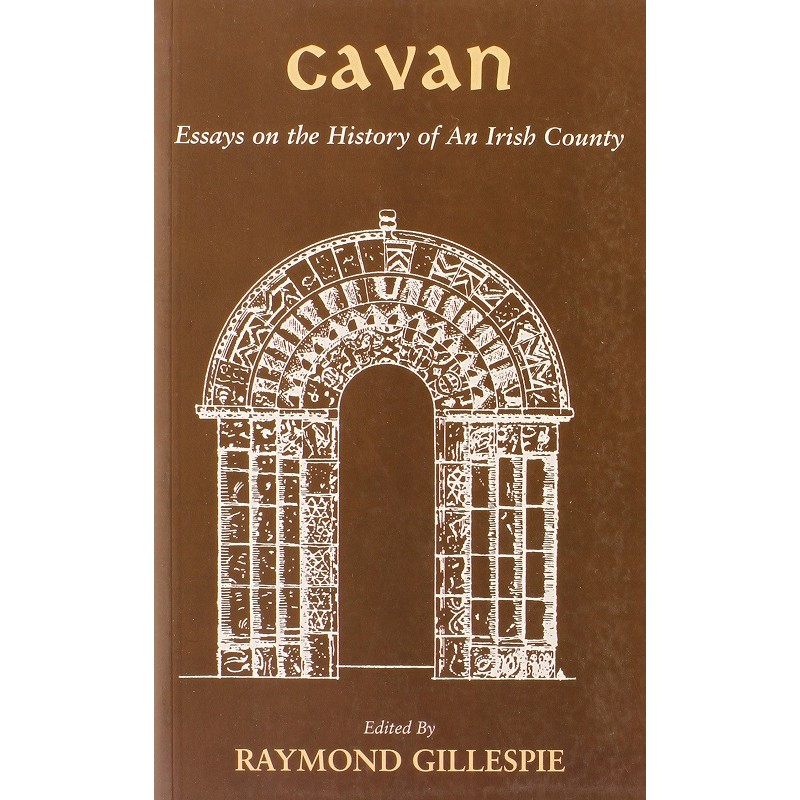 Cavan: Essays on the History of an Irish County