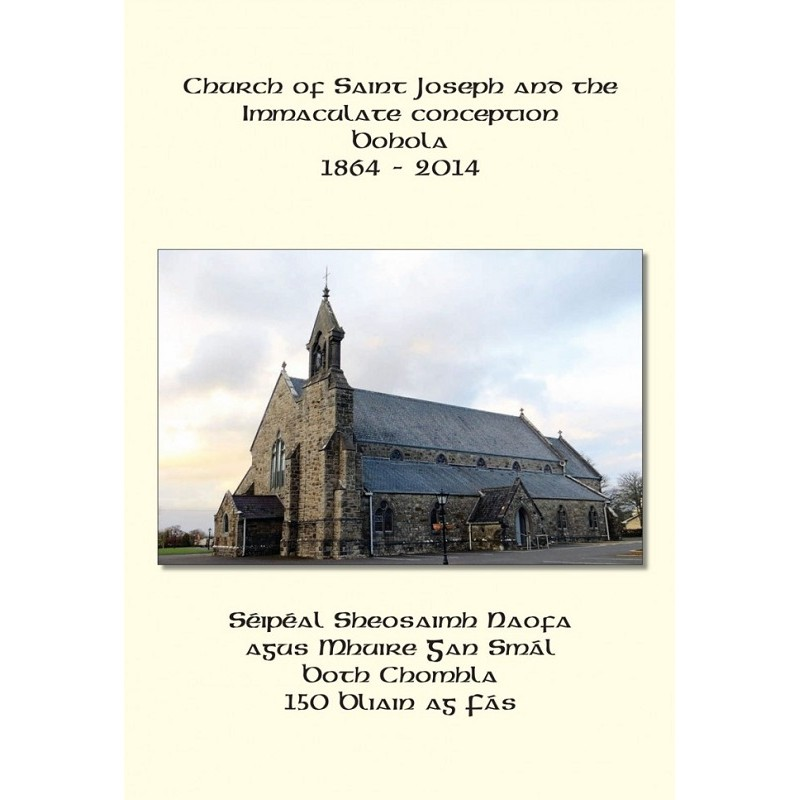 Church of Saint Joseph and the Immaculate Conception, Bohola.  1864 – 2014