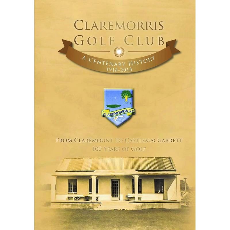 Claremorris Golf Club, A Centenary History 1918- 2018