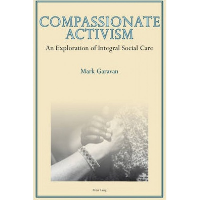 Compassionate Activism - An Exploration of Integral Social Care