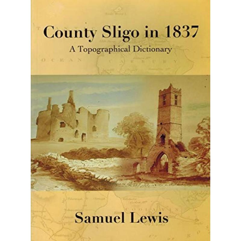 County sligo in 1837 - A Topographical Dictionary Paperback