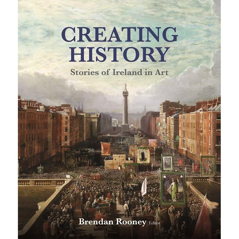 Creating History - Stories of Ireland in Art