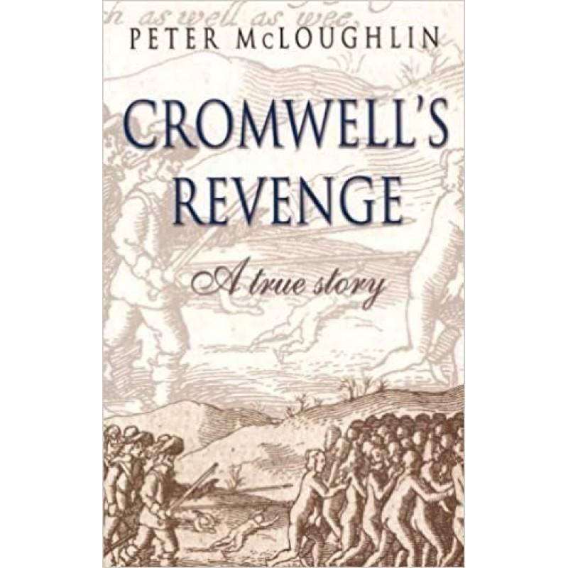 Cromwell's Revenge: A True Story