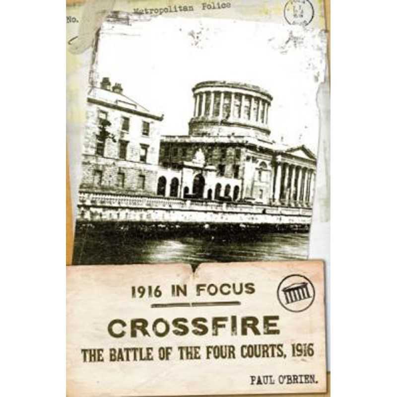 Crossfire : The Battle of the Four Courts.