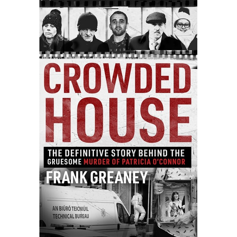 Crowded House: The definitive story behind the gruesome murder of Patricia O'Connor