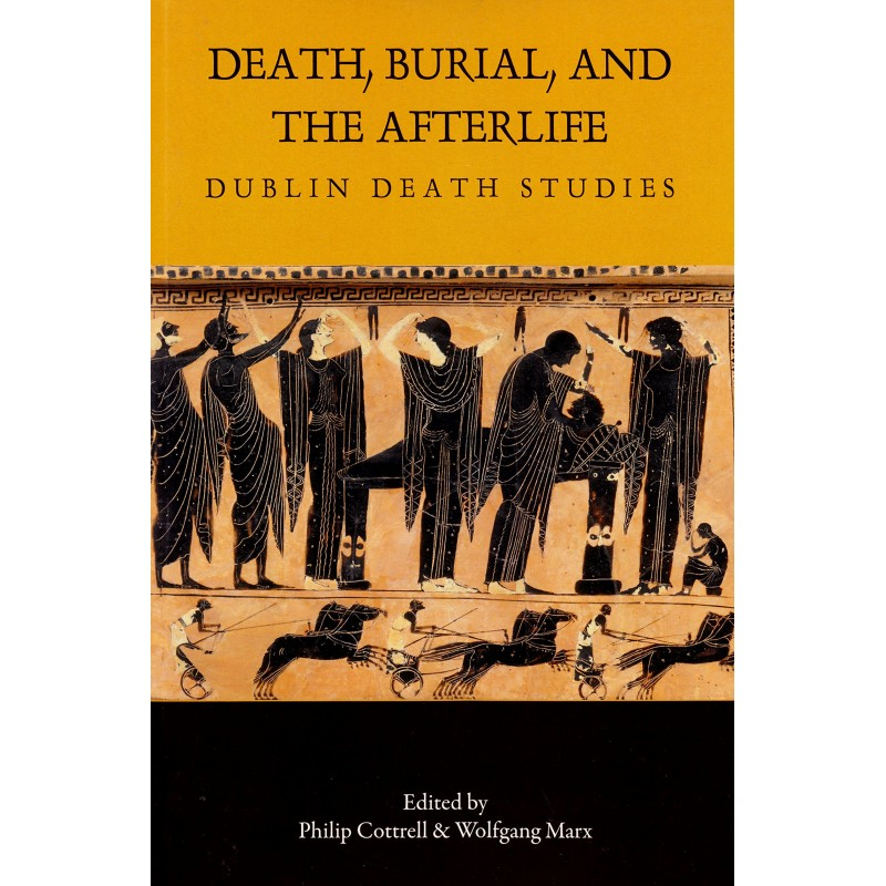 Death, Burial and the Afterlife - Dublin Death Studies