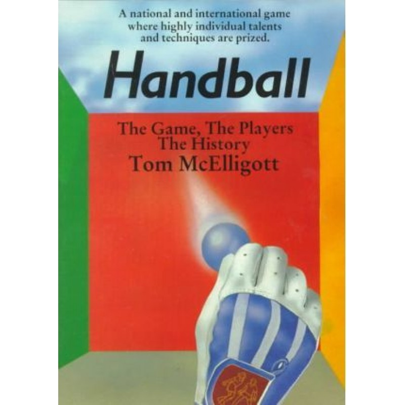 Handball: The Game, The Players, The History