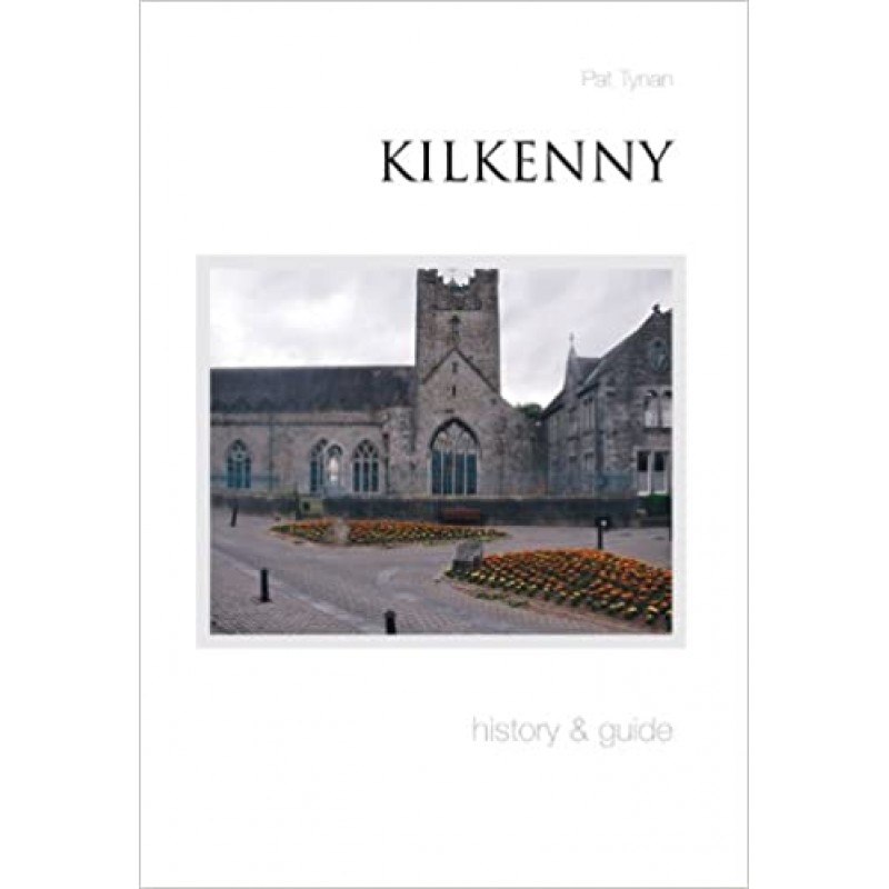 Kilkenny: History and Guide