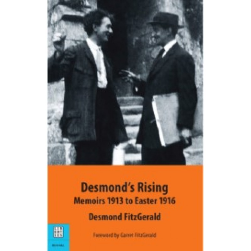 Desmonds Rising Memoirs to 1913 to Easter 1916