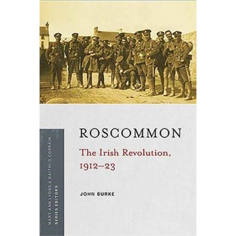 Roscommon - The Irish Revolution 1912-23