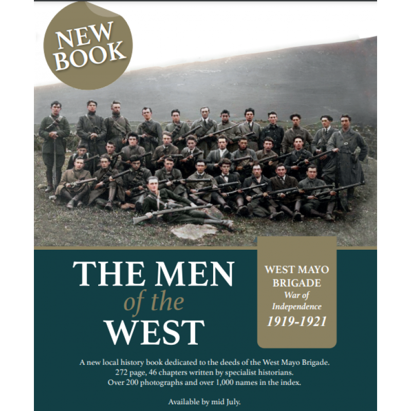 The Men of the West - West Mayo Brigade War of Independence 1919-1921