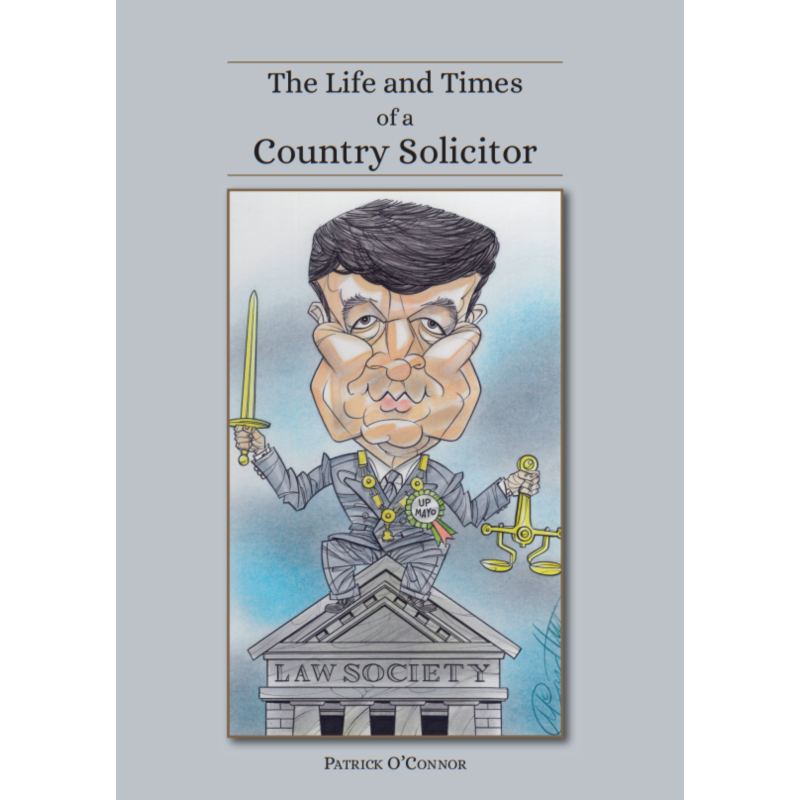 The Life and Times of a Country Solicitor