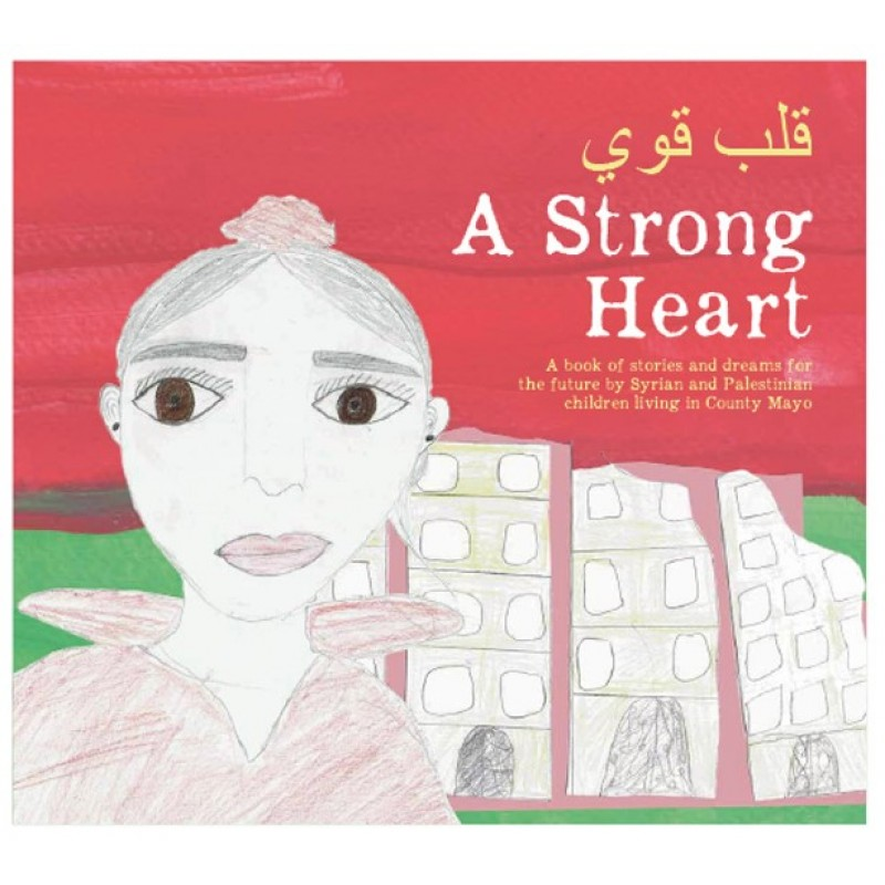 A Strong Heart- Book of Stories and dreams for the future
