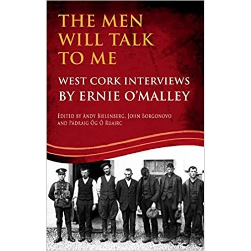 The Men Will Talk to Me: West Cork Interviews