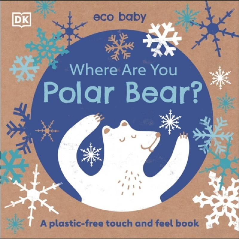 Eco Baby Where Are You Polar Bear? : A Plastic-free Touch and Feel Book