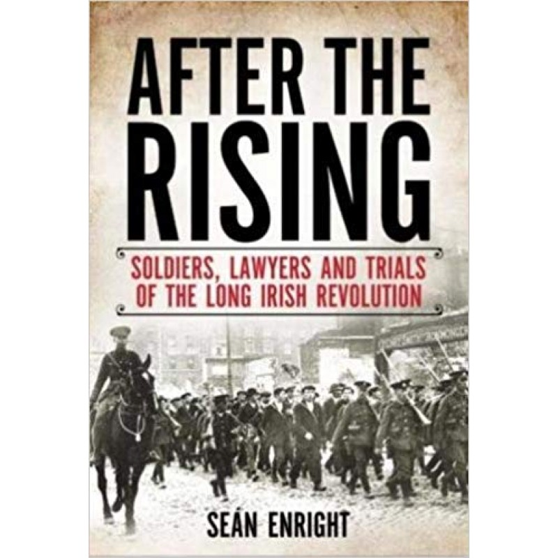 After the Rising: Soldiers Lawyers and Trials