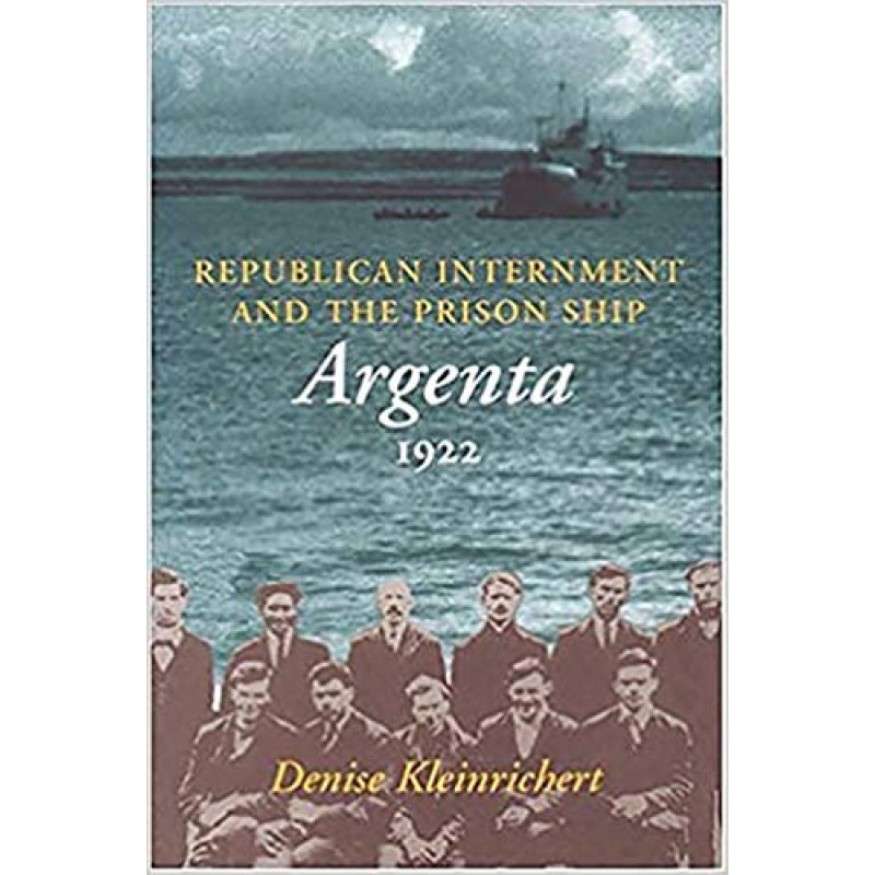 "Republican Internment and the Prison Ship ""Argenta"" 1922"