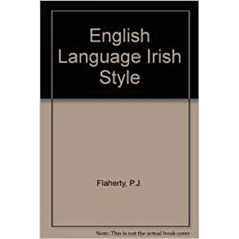 The English Language - Irish Style - As she do be spoke proper like you know'