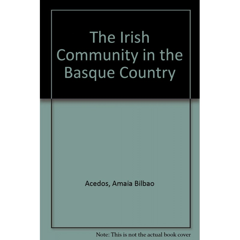 The Irish Community in the Basque Country c17.00 - 1800.