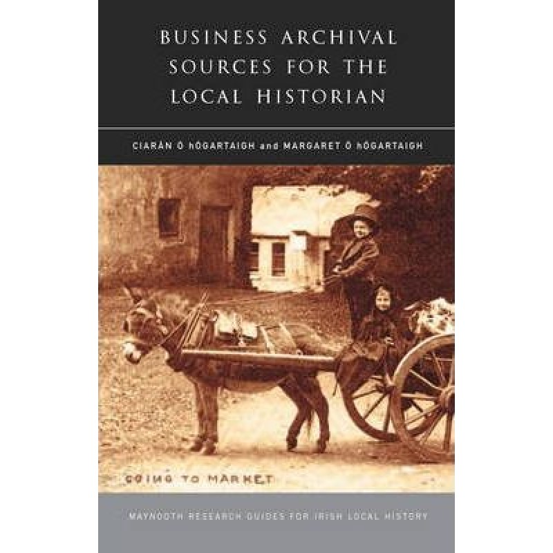 Business Archival Sources For The Local Historian