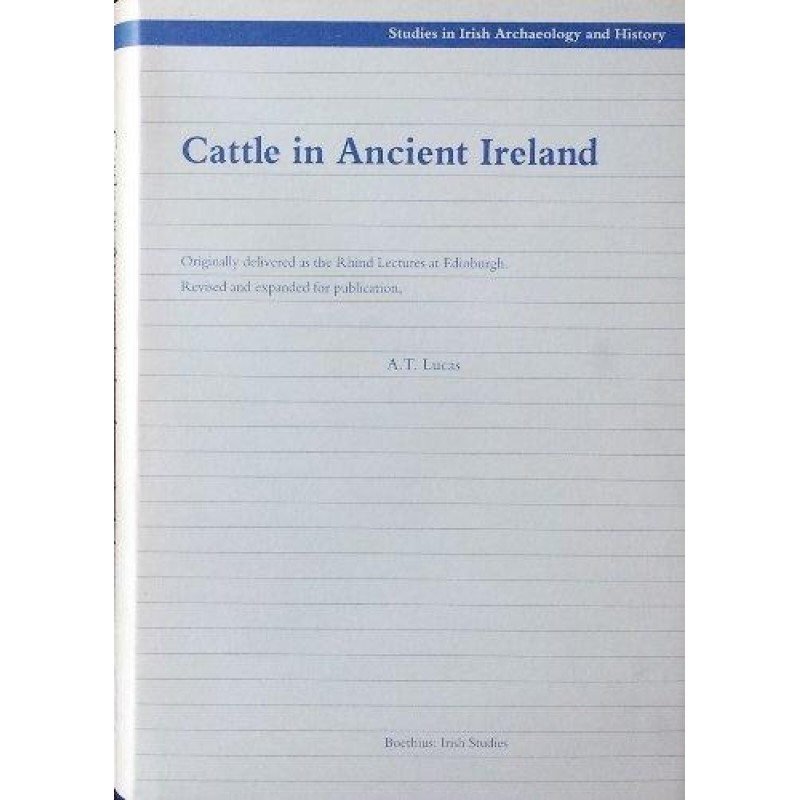 Cattle in Ancient Ireland - Studies in Irish Archaeology & History