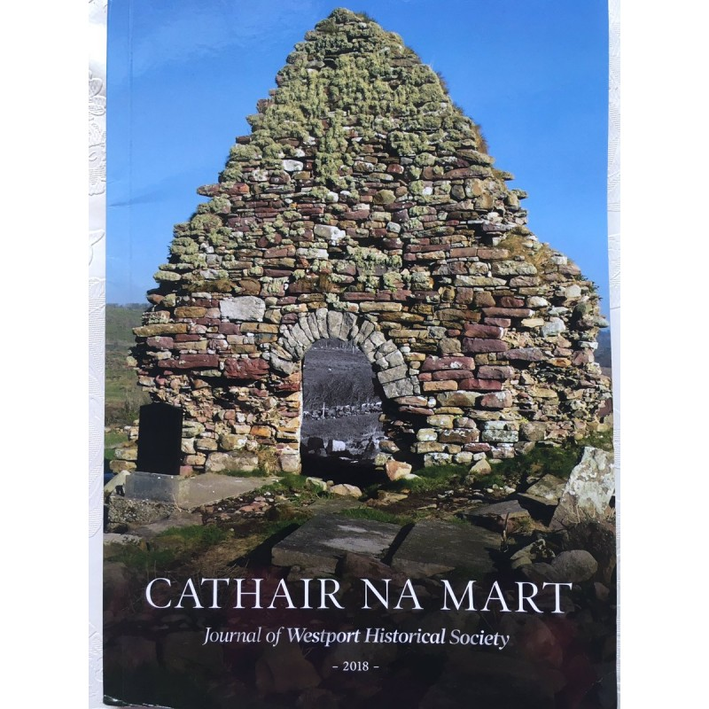 Cathair Na Mart, Journey of Westport Historical Society 2018.