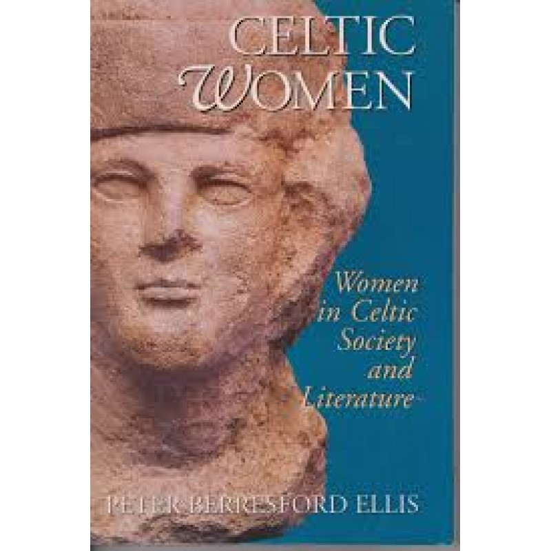 Celtic Women - Women in Celtic Society and Literature