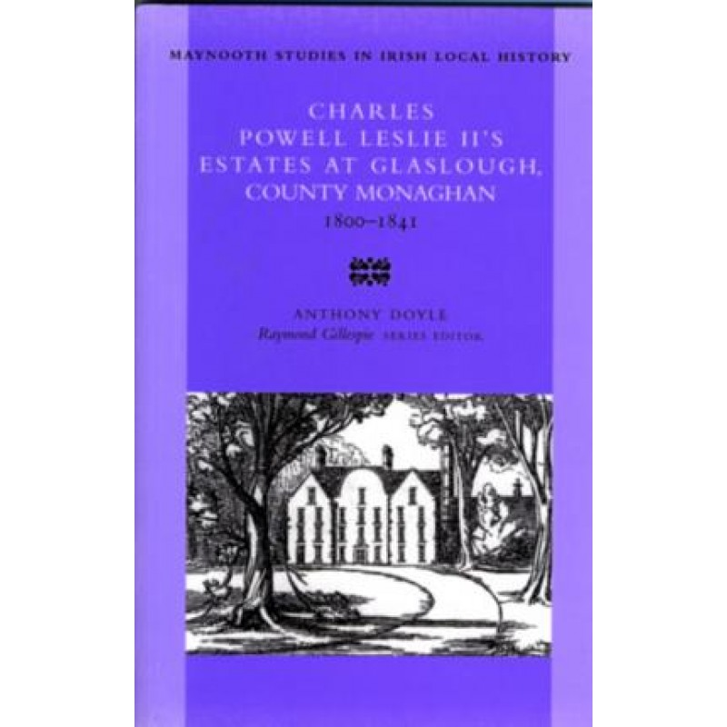 Charles Powell Leslie 11's Estates at Glaslough, County Monaghan.