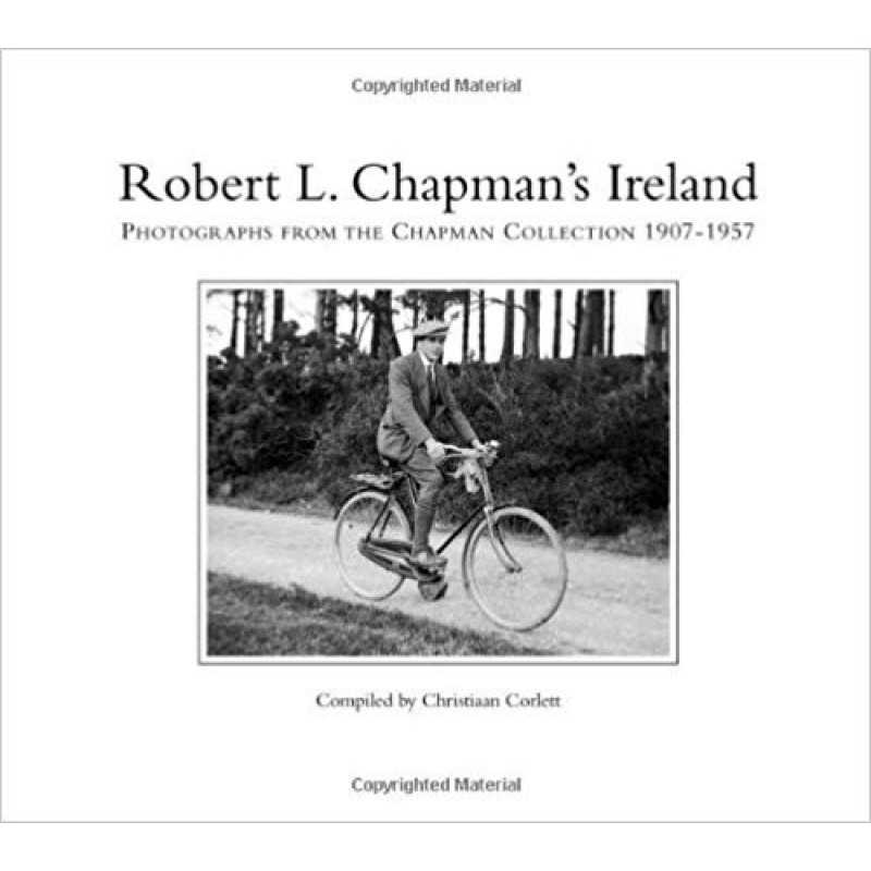 Robert L. Chapman's Ireland Photographs from the Chapman Collection 1907-1957